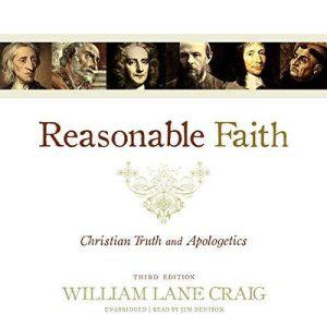 Reasonable Faith, Third Edition: Christian Truth and Apologetics, William Lane Craig