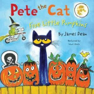 Pete the Cat: Five Little Pumpkins, James Dean