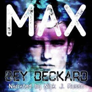 Max, Bey Deckard