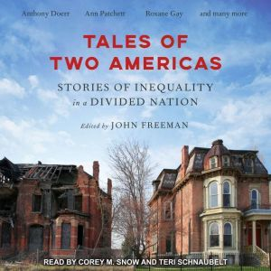 Tales of Two Americas: Stories of Inequality in a Divided Nation, John Freeman