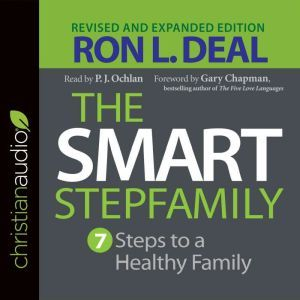 The Smart Stepfamily: Seven Steps to a Healthy Family, Ron L. Deal