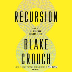 Recursion A Novel, Blake Crouch