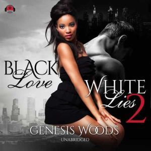 Black Love, White Lies 2, Genesis Woods