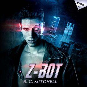 Z-Bot: Xi Force #1, S. C. Mitchell