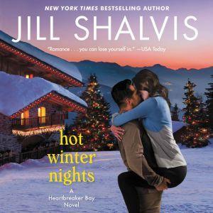 Hot Winter Nights: A Heartbreaker Bay Novel, Jill Shalvis