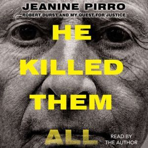 He Killed Them All: Robert Durst and My Quest for Justice, Jeanine Pirro