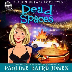 Dead Spaces: The Big Uneasy 2, Pauline Baird Jones