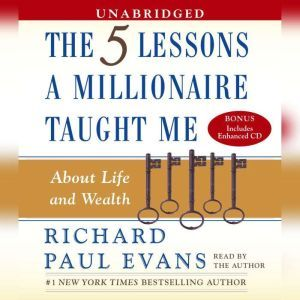 Five Lessons A Millionaire Taught Me About Life and Wealth, Richard Paul Evans