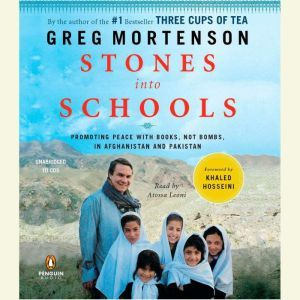 Stones into Schools: Promoting Peace with Books, Not Bombs, in Afghanistan and Pakistan, Greg Mortenson