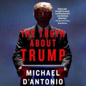 The Truth About Trump, Michael D'Antonio