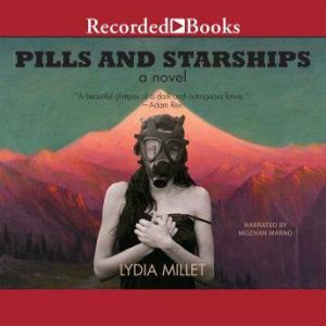 Pills and Starships, Lydia Millet