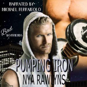 Pumping Iron (Bad Boyfriends), Nya Rawlyns