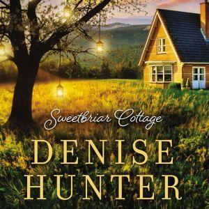 Sweetbriar Cottage, Denise Hunter