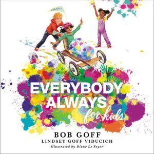 Everybody, Always for Kids, Bob Goff