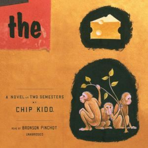 The Cheese Monkeys: A Novel in Two Semesters, Chip Kidd