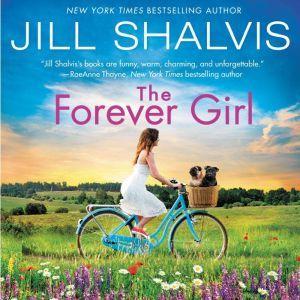 The Forever Girl: A Novel, Jill Shalvis