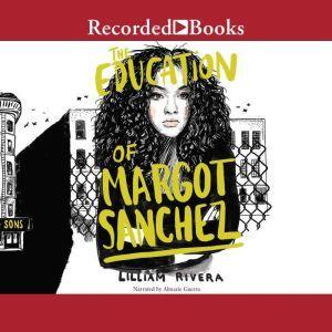 The Education of Margot Sanchez, Lilliam Rivera