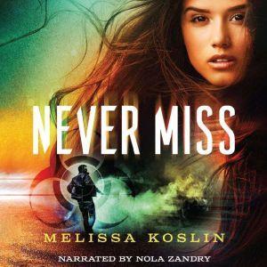 Never Miss, Melissa Koslin