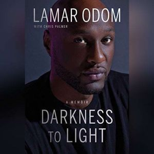 Darkness to Light A Memoir, Lamar Odom