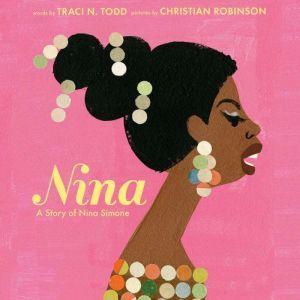 Nina: A Story of Nina Simone, Traci Todd