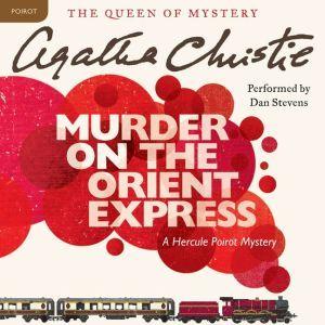 Murder on the Orient Express A Hercule Poirot Mystery, Agatha Christie