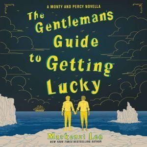The Gentleman's Guide to Getting Lucky, Mackenzi Lee