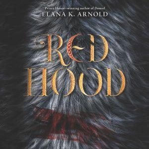 Red Hood, Elana K. Arnold