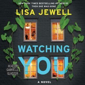 Watching You: A Novel, Lisa Jewell