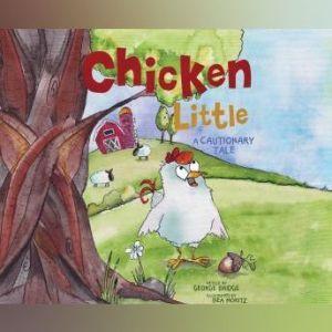 Chicken Little: A Cautionary Tale, George Bridge