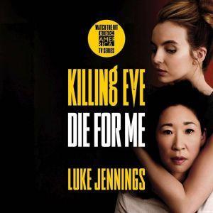 Killing Eve: Die for Me, Luke Jennings