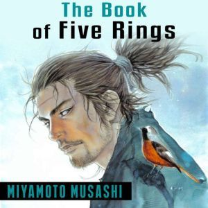 The Book of Five Rings, Miyamoto Musashi