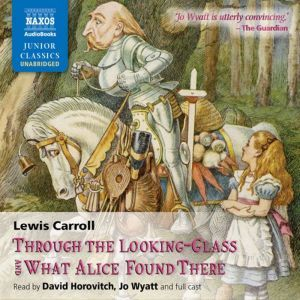 Through the Looking-Glass and What Alice Found There, Lewis Carroll