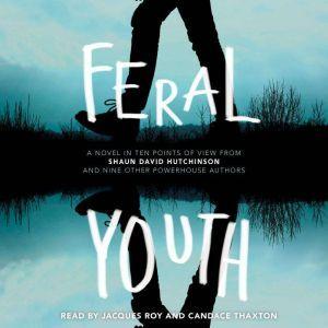 Feral Youth, Shaun David Hutchinson