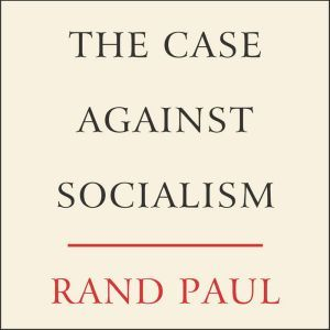 The Case Against Socialism, Rand Paul
