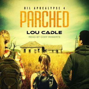 Parched, Lou Cadle