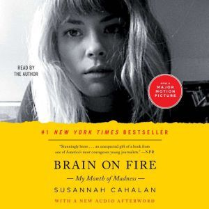 Brain on Fire My Month of Madness, Susannah Cahalan