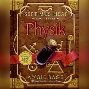 Septimus Heap, Book Three: Physik, Angie Sage
