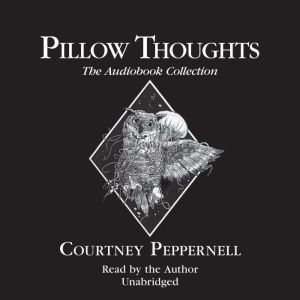 Pillow Thoughts: The Audiobook Collection, Courtney Peppernell