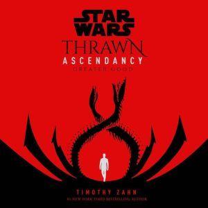 Star Wars: Thrawn Ascendancy (Book II: Greater Good), Timothy Zahn
