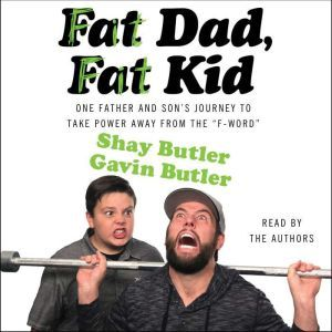Fat Dad, Fat Kid, Shay Butler