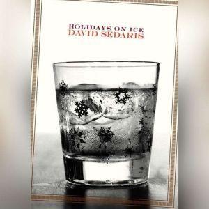 Holidays on Ice: Stories, David Sedaris