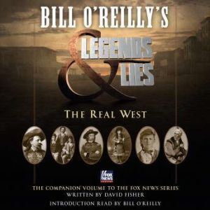 Bill O'Reilly's Legends and Lies The Real West, David Fisher