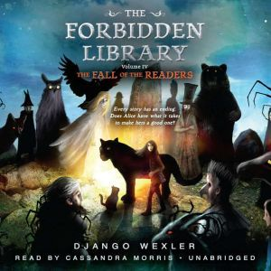 The Fall of the Readers The Forbidden Library: Volume 4, Django Wexler
