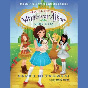 Abby in Oz (Whatever After Special Edition #2) (Digital Audio Download Edition), Sarah Mlynowski