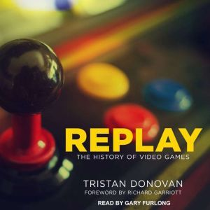 Replay: The History of Video Games, Tristan Donovan