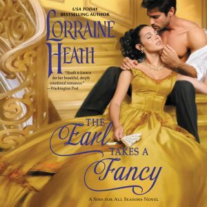 The Earl Takes a Fancy A Sins for All Seasons Novel, Lorraine Heath