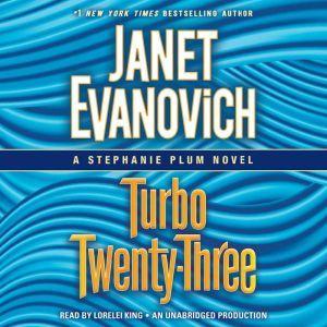 Turbo Twenty-Three: A Stephanie Plum Novel, Janet Evanovich
