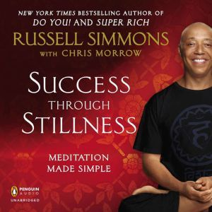 Success Through Stillness Meditation Made Simple, Russell Simmons