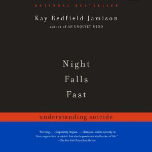 Night Falls Fast Understanding Suicide, Kay Redfield Jamison