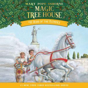 Magic Tree House #16: Hour of the Olympics, Mary Pope Osborne